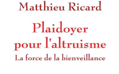 A la découverte du «Plaidoyer pour l'altruisme» de Matthieu Ricard